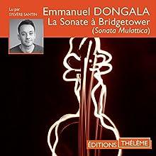 La sonate à Bridgetower | Livre audio Auteur(s) : Emmanuel Dongala Narrateur(s) : Sylvère Santin