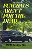 Funerals Aren't for the Dead, Marty Kovacs, 1579214126