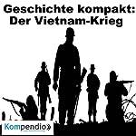 Geschichte kompakt: Der Vietnam-Krieg | Daniela Nelz