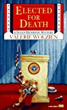 Front cover for the book Elected for Death by Valerie Wolzien