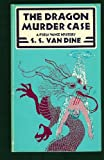 The Dragon Murder Case: A Philo Vance Mystery (A Scribner Crime Classic)