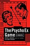 The Psycho Ex Game, Merrill Markoe and Andy Prieboy, 1400060761