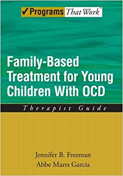 Book Family Based Treatment for Young Children With OCD: Therapist Guide (Treatments That Work) by Freeman, Jennifer B, Garcia, Abbe Marrs (2008)