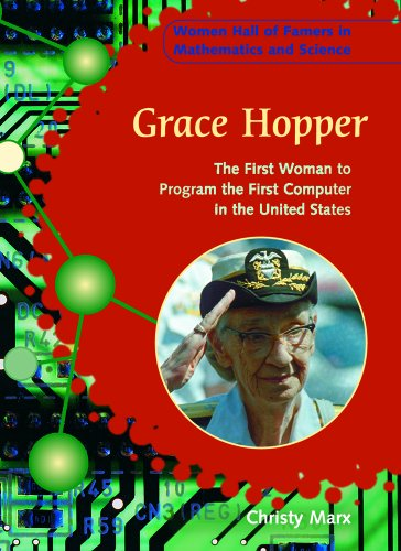 Grace Hopper: The First Woman to Program the First Computer in the United States (Women Hall of Famers in Mathematics and Science) by Brand: Rosen Publishing Group