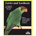 Lories and Lorikeets (Complete Pet Owner's Manuals)