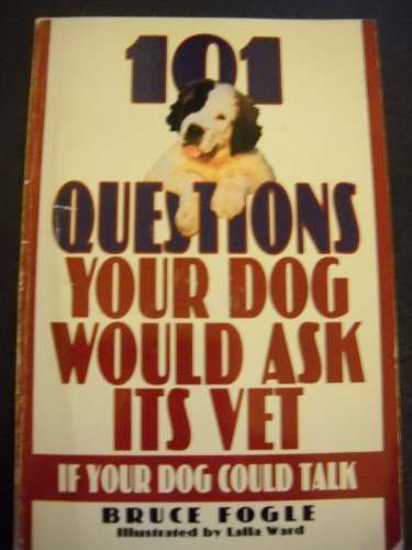 101 Questions Your Dog Would Ask Its Vet If Your Dog Could Talk by Carroll & Graf Pub