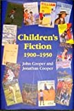 Children's Fiction, 1900-1950 : A Pictorial Survey of 1st Editions, Cooper, John and Cooper, Jonathan, 185928289X