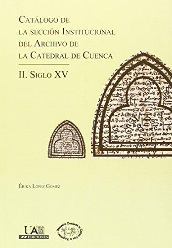 Descargar Libro Catálogo De La Sección Institucional Del Archivo De La Catedral De Cuenca: Ii. Siglo Xv Erika López Gómez