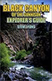 Black Canyon of the Gunnison Explorer's Guide, Steve Lyons, 0963258575
