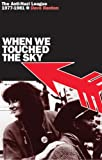 When We Touched the Sky: The Anti-Nazi League 1977-1981