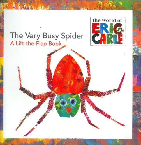 The Very Busy Spider: A Lift-the-Flap Book (The World of Eric Carle) [Eric Carle] (Tapa Blanda)