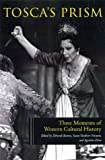 Tosca's Prism: Three Moments in Western Cultural History