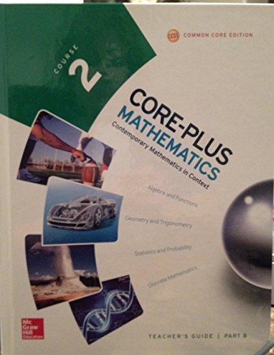 - Core-Plus Mathematics, Course 2 Teacher's Guide Part B