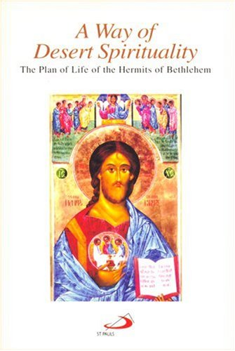 A Way of Desert Spirituality: The Plan of Life of the Hermits of Bethlehem, Chester, New Jersey (Shops Chester Nj)