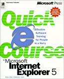 Quick Course in Microsoft Internet Explorer 5, Online Press, Inc. Staff, 1572319895
