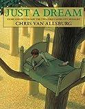 Just a Dream, Chris Van Allsburg, 0547520263