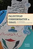 img - for Palestinian Commemoration in Israel: Calendars, Monuments, and Martyrs (Stanford Studies in Middle Eastern and I) book / textbook / text book