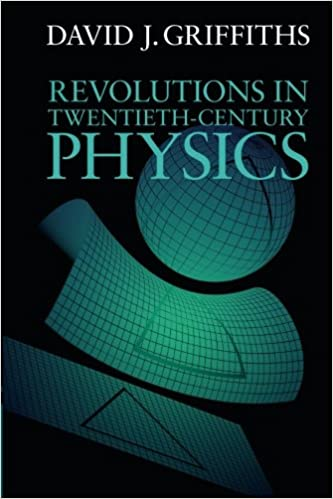 Revolutions in twentieth century physics professor david j revolutions in twentieth century physics 1st edition fandeluxe Gallery