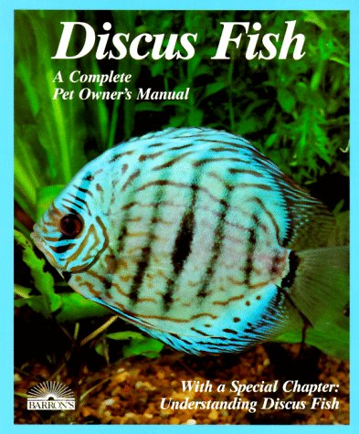 Discus Fish (Complete Pet Owner's Manual) (Best Discus Fish In The World)