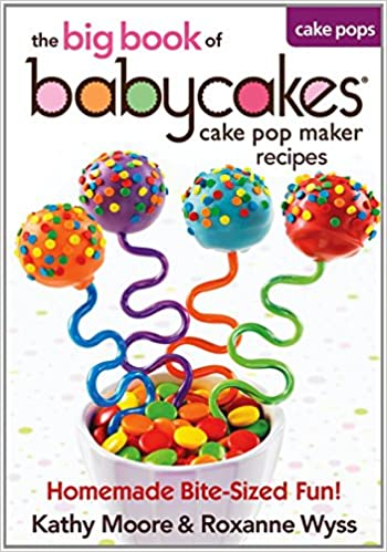 Babycakes Cake Pop Maker Recipes - The big book of Cake Pop Maker Recipes
