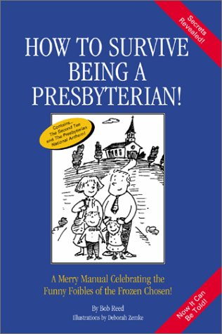 Cargo United Worldwide (How to Survive Being a Presbyterian!: A Merry Manual Celebrating the Funny Foibles of the Frozen Chosen)