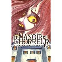 MANOIR DE L'HORREUR T10 (LE)