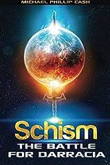 Schism: The Battle for Darracia (Book 1) (The Darracia Saga) (Volume 1) Paperback