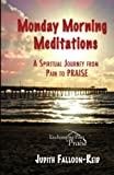 img - for Monday Morning Meditations: Exchanging Pain for Praise book / textbook / text book
