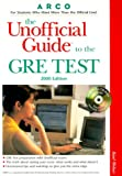 The Unofficial Guide to the GRE, Arco Editorial Staff, 0028634586