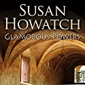 Glamorous Powers Audiobook by Susan Howatch Narrated by Dermont Crowley
