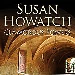 Glamorous Powers | Susan Howatch