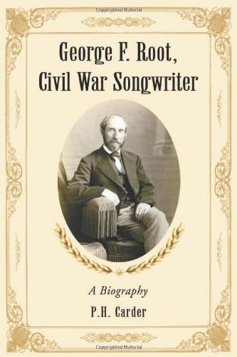 - George F. Root, Civil War Songwriter: A Biography