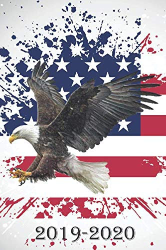 2020 American Eagle - 2019-2020: Patriotic Planner for July 2019 - December 2020 Monthly and Weekly Organizer