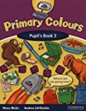 Primary Colours Pupil's Book 3, Andrew Littlejohn and Diana Hicks, 0521667321