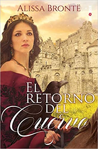El retorno del cuervo (ROMANTICA): Amazon.es: Brontë, Alissa: Libros