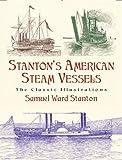 Stanton's American Steam Vessels, Samuel Ward Stanton, 0486423301