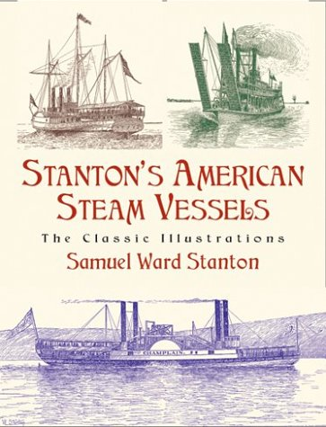 Stanton's American Steam Vessels: The Classic Illustrations (Dover Pictorial Archives)