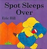 Spot Sleeps Over, Eric Hill, 0399247696