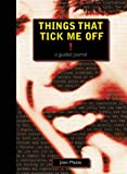Things That Tick Me Off, Joan Mazza, 1582970203