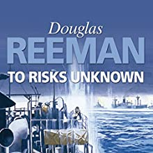To Risks Unknown Audiobook by Douglas Reeman Narrated by David Rintoul