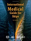 International Medical Guide for Ships: Including