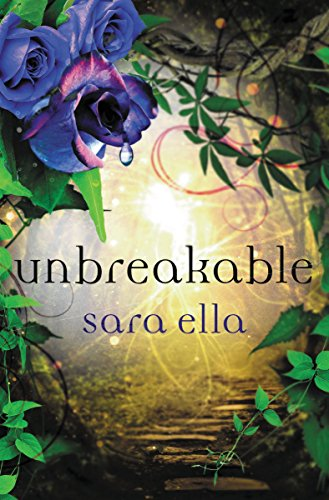 Unbreakable (The Unblemished Trilogy Book 3) by [Ella, Sara]