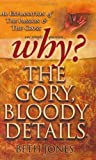 Why? the Gory Blody Details, Valley Press Publishers, 097171567X