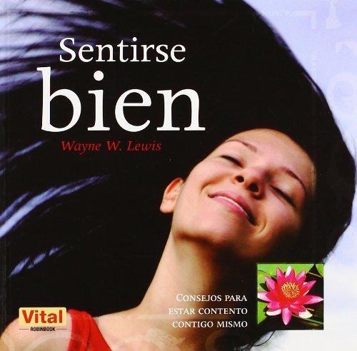 Download Sentirse bien: Consejos para estar contento contigo mismo (Spanish Edition) PDF