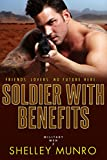 Soldier With Benefits (Military Men Book 2)