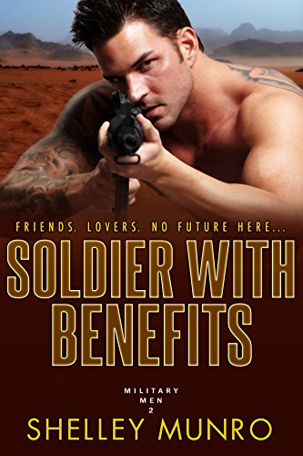Soldier With Benefits (Military Men Book 2) (English Edition)