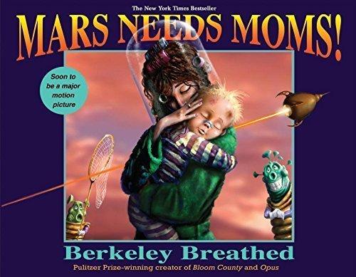 Mars Needs Moms! by Breathed, Berkeley (2007) Hardcover