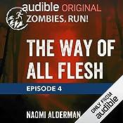 4: The Way of All Flesh | Naomi Alderman