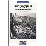 Survivre Au Front 1914-1918 les Poilus Entre Contrainte et Consen