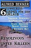img - for Sammelband 6 Krimis f r den Urlaub Januar 2018: Rendezvous unter Killern (German Edition) book / textbook / text book